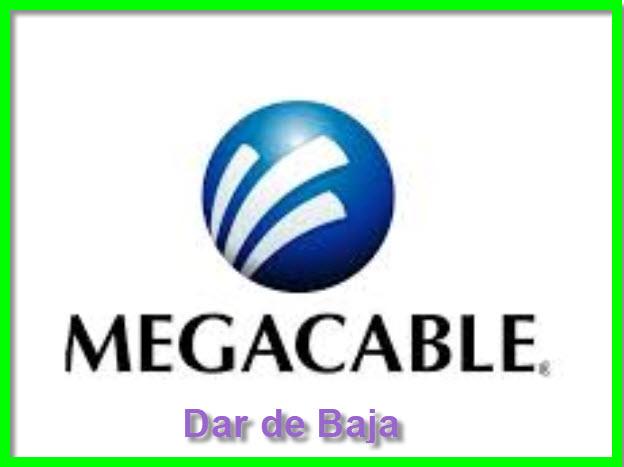 Dar de Baja MegaCable